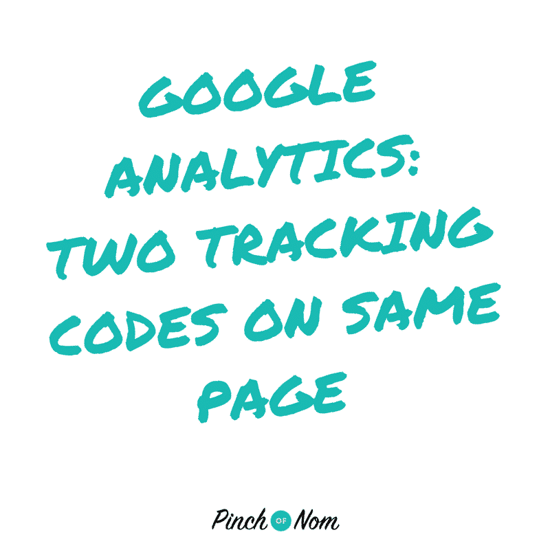 Google Analytics: Two Tracking Codes on Same Page