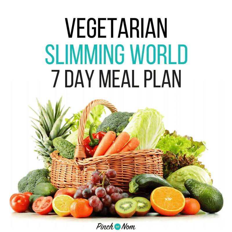 7 Day Slimming World Meal Plan Vegetarian Week 1 Pinch Of Nom