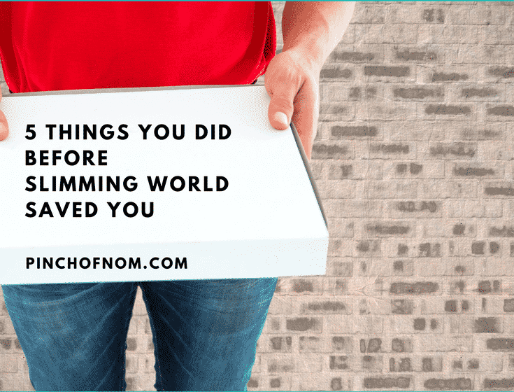 featured image - 5 Things You Did Before Slimming World Saved You | A Pinch Of Advice