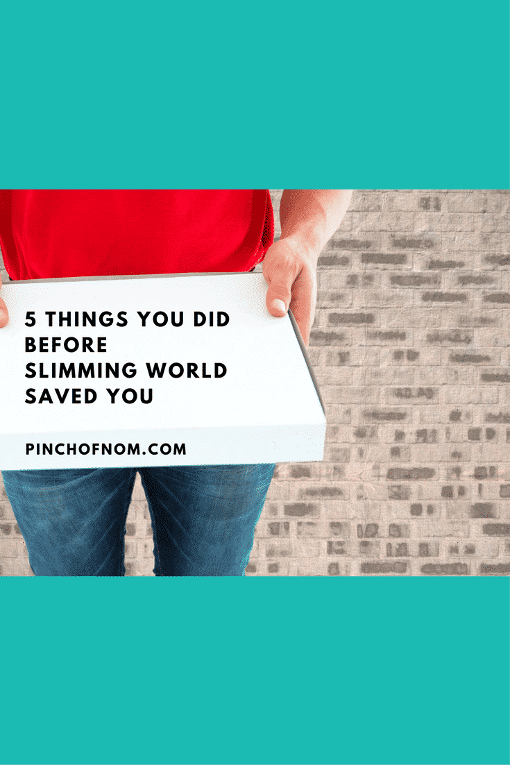 5 things you did before slimming world saved you a pinch of advice pinch of nom New slimming world plan