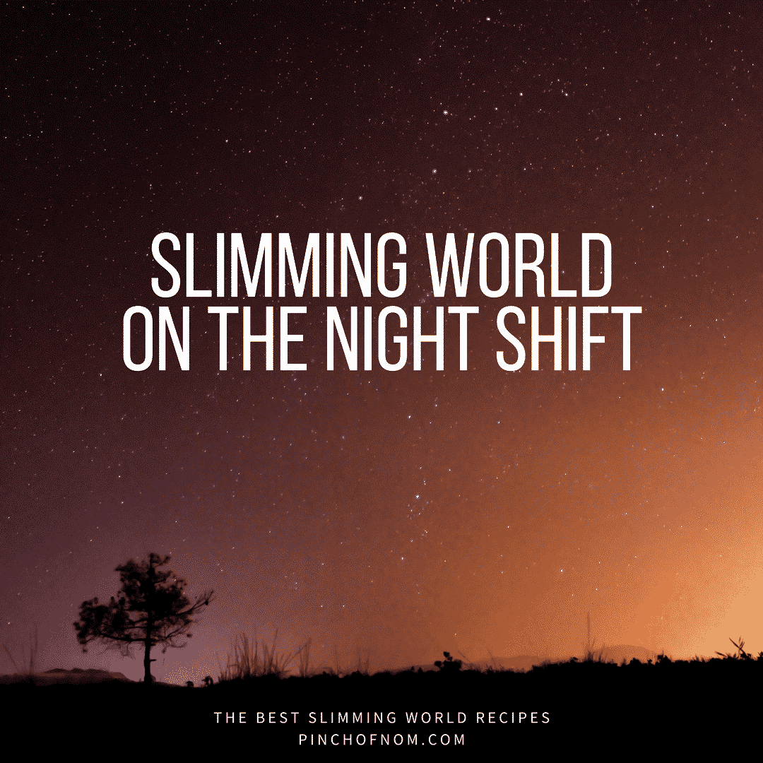 Slimming world on the night shift a pinch of advice The slimming world