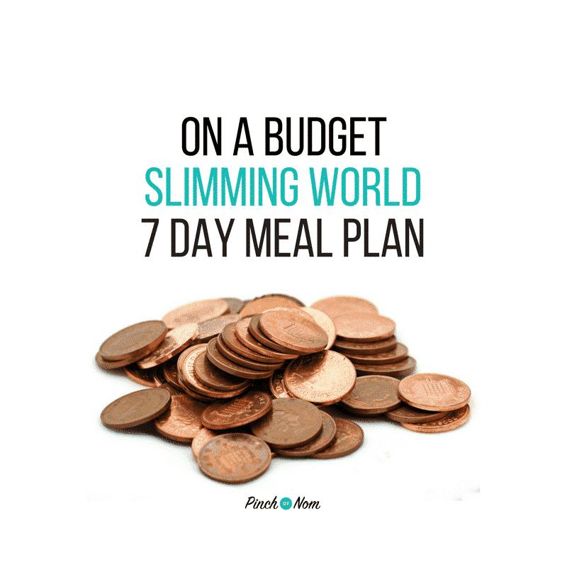 Budget Week 1 - 7 Day Slimming World Meal Plan - Pinch Of Nom