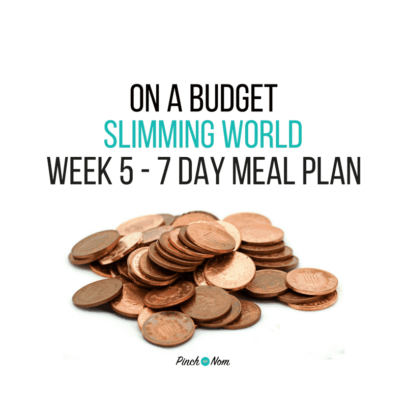 Budget Week 5 - 7 Day Slimming World Meal Plan