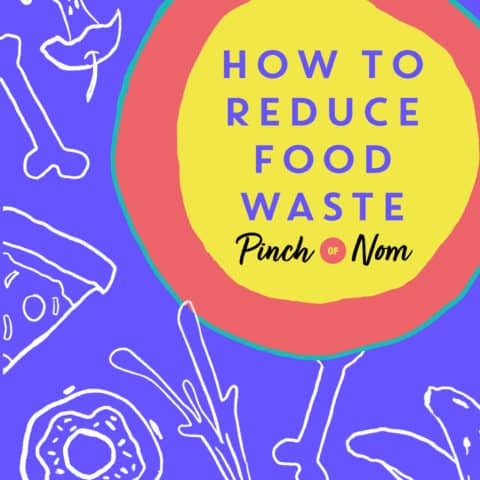 How to Reduce Food Waste pinchofnom.com