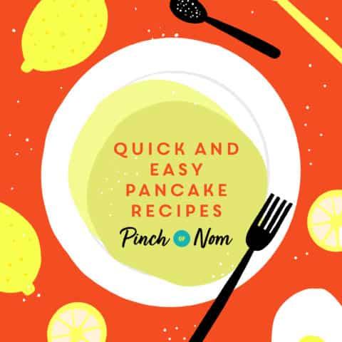 Quick and Easy Pancake Recipes pinchofnom.com