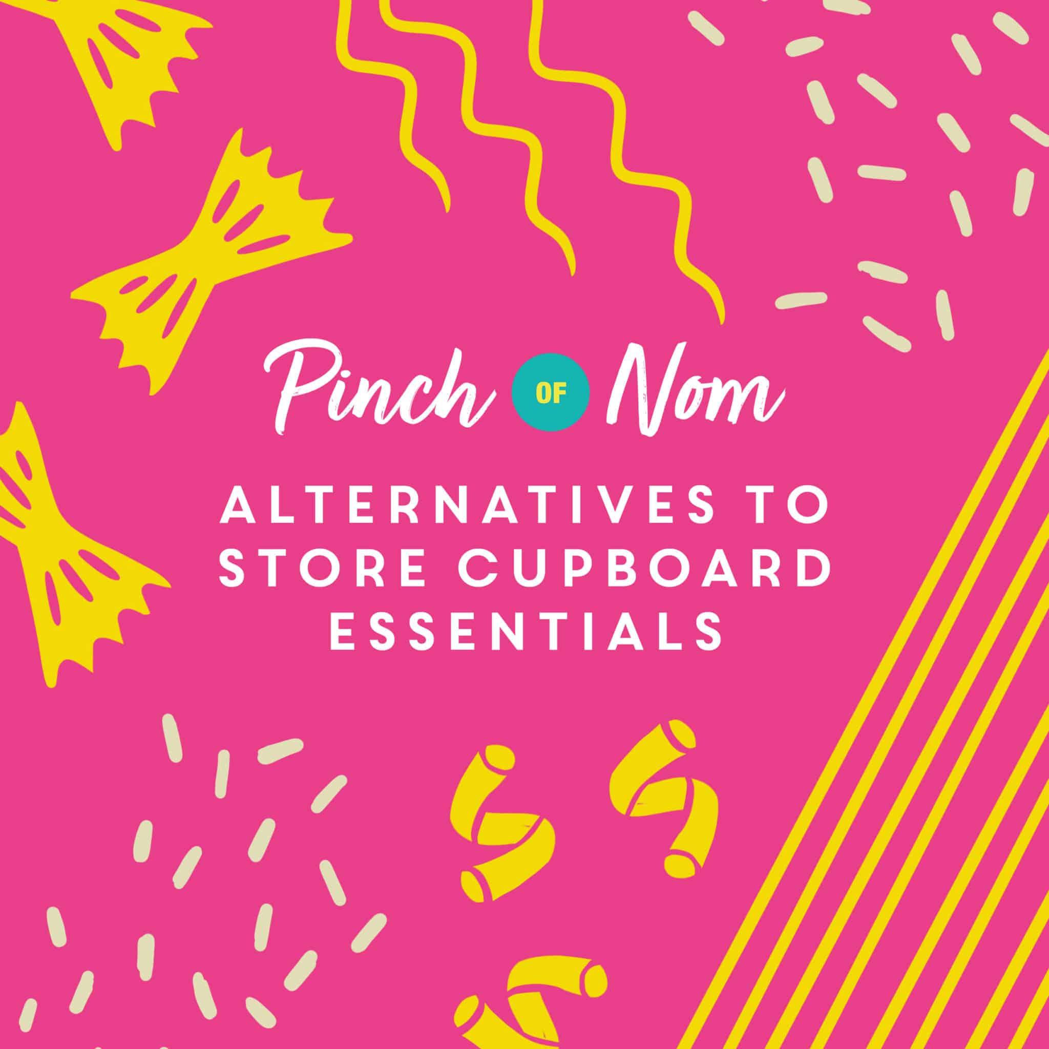 Alternatives to Store Cupboard Essentials pinchofnom.com