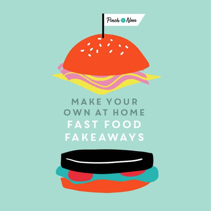 Make Your Own at Home – Fast Food Fakeaways pinchofnom.com