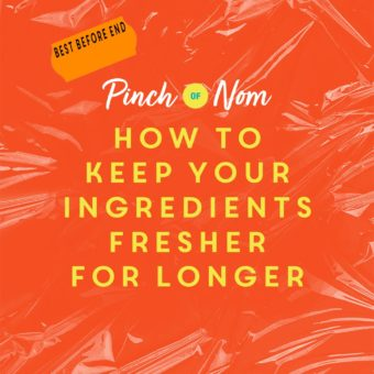 How to Keep Your Ingredients Fresher for Longer pinchofnom.com