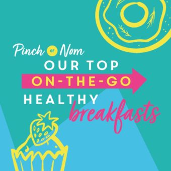 Our Top On-The-Go Healthy Breakfasts pinchofnom.com