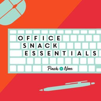 Office Snack Essentials pinchofnom.com