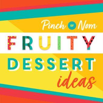 Fruity Dessert Ideas pinchofnom.com